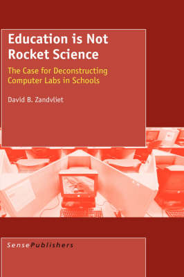 Education Is Not Rocket Science: The Case for Deconstructing Computer Labs in Schools