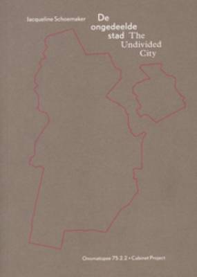 Jacqueline Schoemaker - the Undivided City