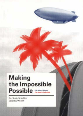 Making the Impossible Possible: The Dream of Flying. The Dream of Paradise