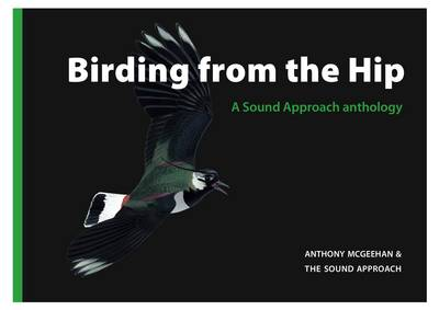 Birding From The Hip: A Sound Approach Anthology