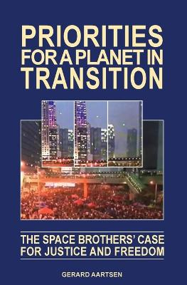 Priorities for a Planet in Transition - The Space Brothers' Case for Justice and Freedom