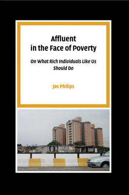 Affluent in the Face of Poverty: On What Rich Individuals Like Us Should Do
