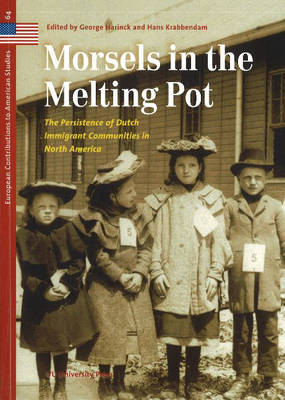 Morsels in the Melting Pot: The Persistence of Dutch Immigrant Communities in North America