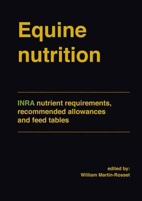 Equine Nutrition: Inra Nutrient Requirements, Recommended Allowances and Feed Tables