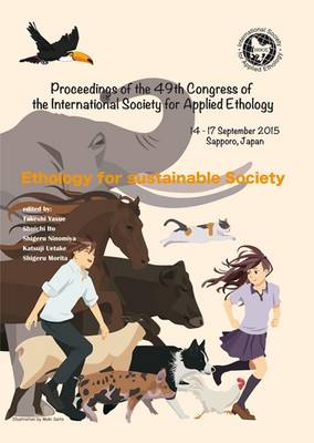 Proceedings of the 49th Congress of the International Society for Applied Ethology: Ethology for Sustainable Society: 2015
