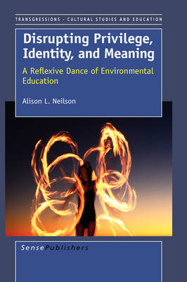 Disrupting Privilige, Identity, and Meaning: A Reflective Dance of Environmental Education