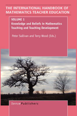 The Handbook of Mathematics Teacher Education: Volume1