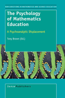 The Psychology of Mathematics Education: A Psychoanalytic Displacement