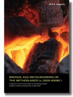 Bronze Age Metalworking in the Netherlands: A Research into the Preservation of Metallurgy-related Artefacts and the Social Position of the Smith