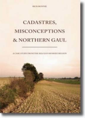 Cadastres, Misconceptions and Northern Gaul