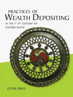 Practices of Wealth Depositing in the 1st-9th Century AD Eastern Baltic