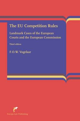 The EU Competition Rules: Landmark Cases of the EU Courts and the European Commission