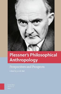 Plessner's Philosophical Anthropology: Perspectives and Prospects