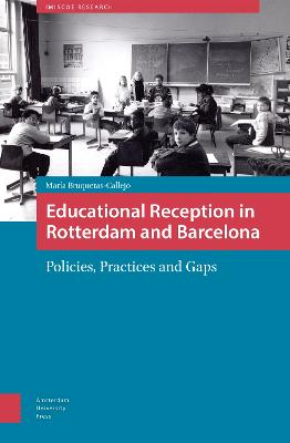 Educational Reception in Rotterdam and Barcelona: Policies, Practices and Gaps