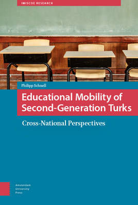 Educational Mobility of Second-Generation Turks: Cross-National Perspectives