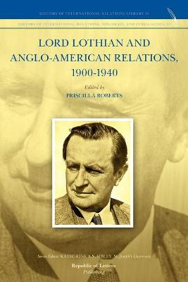 Lord Lothian and Anglo-American Relations, 1900-1940