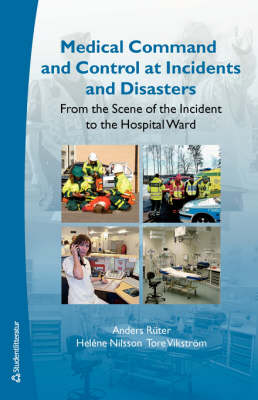 Medical Command and Control at Incidents and Disasters: From the Scene of the Incident to the Hospital Ward
