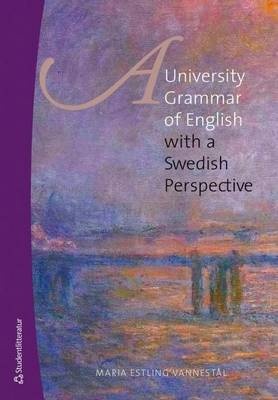 University Grammar of English: With a Swedish Perspective