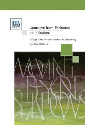 Journeys from Exclusion to Inclusion: Marginalized Womens Successes in Overcoming Political Exclusion