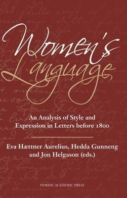 Women's Language: An Analysis of Style & Expression in Letters Before 1800