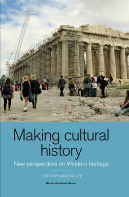 Making Cultural History: New Perspectives on Western Heritage