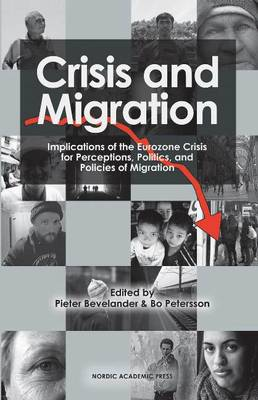 Crisis and Migration: Implications of the Eurozone Crisis for Perceptions, Politics and Policies of Migration