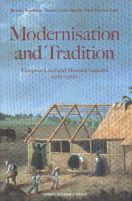 Modernisation and Tradition in Manorial Societies: European Local and Manorial Societies 1500-1900: v. 2: Challenges