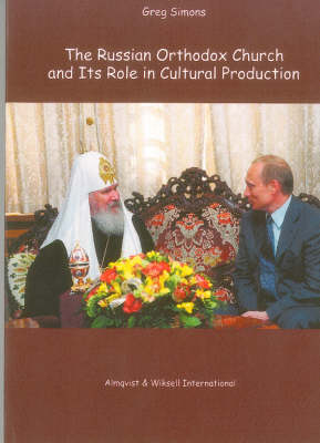 The Russian Orthodox Church and Its Role in Cultural Production: v. 17