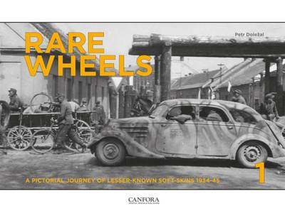 Rare Wheels: A Pictorial Journey of Lesser-Known Soft-Skins 1934-45: Volume 1