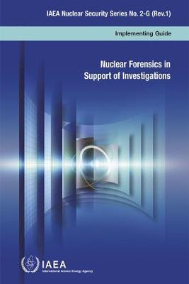 Nuclear Forensics in Support of Investigations: Implementing Guide