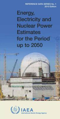 Energy, Electricity and Nuclear Power Estimates for the Period Up to 2050: 2015
