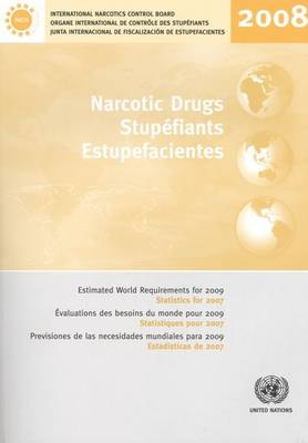 Narcotic Drugs: Estimated World Requirements for 2009 Statistics for 2007