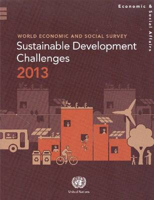 World Economic and Social Survey: Sustainable Development Challenges 2013