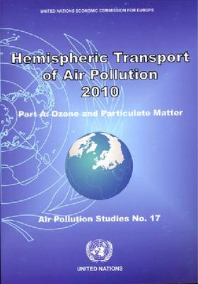 Hemispheric Transport of Air Pollution: Part A, Ozone and Particulate Matter, 2010