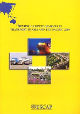 Review of Developments in Transport in Asia and the Pacific 2009