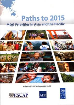 Paths to 2015: MDG Priorities in Asia and the Pacific