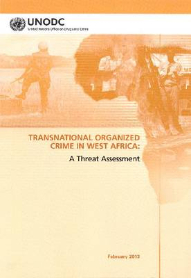 Transnational Organized Crime in West Africa: A Threat Assessment: 2012