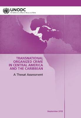 Regional Transnational Organized Crime Threat Assessment: Central America and the Caribbean