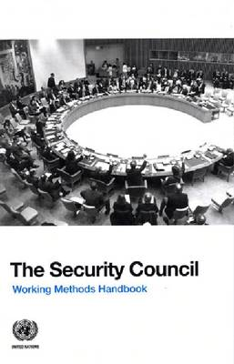 The Security Council: Working Methods Handbook