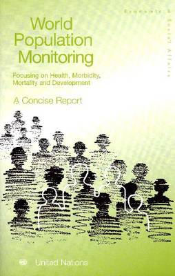 World Population Monitoring: Focusing on Health, Morbidity, Mortality and Development, A Concise Report