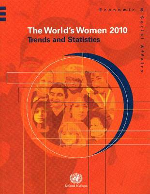 The World's Women 2010: Trends and Statistics