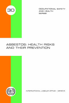 Asbestos: Health Risks and Their Prevention (Occupational Safety and Health Series 30)