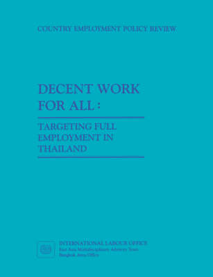 Decent Work for All. Targeting Full Employment in Thailand