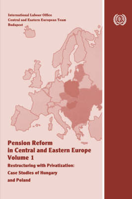 Pension Reform in Central and Eastern Europe. Vol.I. Restructuring with Privatization. Case Studies of Hungary and Poland