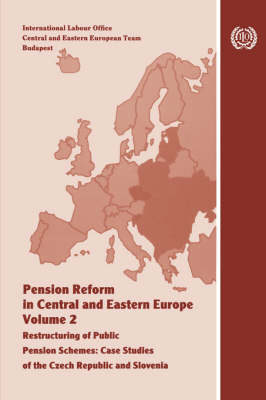 Pension Reform in Central and Eastern Europe. Vol.II. Restructuring of Public Pension Schemes. Case Study of the Czech Republic and Slovenia