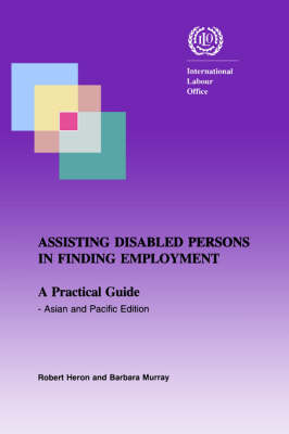Assisting Disabled Persons in Finding Employment. A Practical Guide - Asian and Pacific Edition