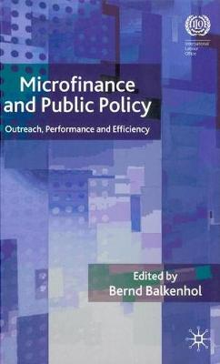Microfinance and Public Policy: Outreach, performance and efficiency