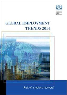 Global Employment Trends: Risk of a Jobless Recovery: 2014