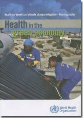 Health in the Green Economy: Health Co-Benefits of Climate Change Mitigation - Housing Sector