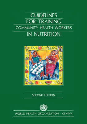 Guidelines for Training Community Health Workers in Nutrition